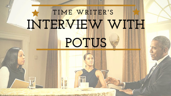 TIME Writer's Interview with POTUS