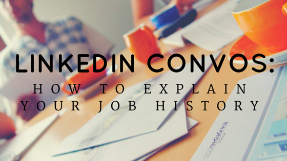 LinkedIn Convos: How to Explain Your Job History