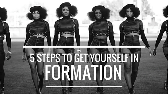 5 Steps to Get Yourself in FORMATION