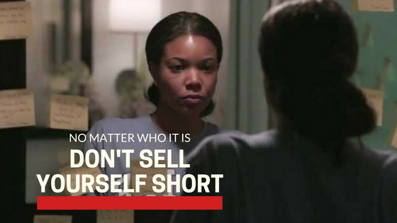 No Matter What, Don't Sell Yourself Short
