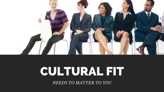 Why Cultural Fit Should Matter to You